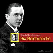 Randy Sandke Meets Bix Beiderbecke by Randy Sandke