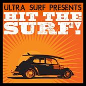 Play & Download Ultra-Surf Presents: Hit The Surf! by Various Artists | Napster