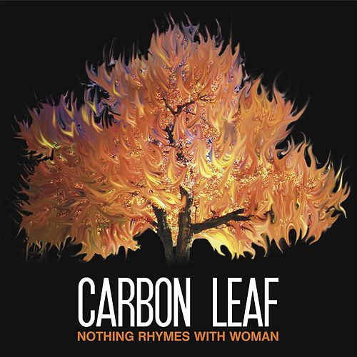 Play & Download Nothing Rhymes With Woman by Carbon Leaf | Napster