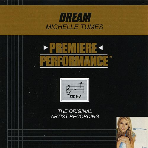Play & Download Dream (Premiere Performance Track) by Michelle Tumes | Napster