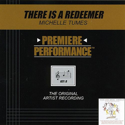 There Is A Redeemer (Premiere Performance Track) by Michelle Tumes