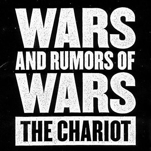 Play & Download Wars And Rumors Of Wars by The Chariot | Napster