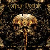 A New Species of Deviant by Corpus Mortale