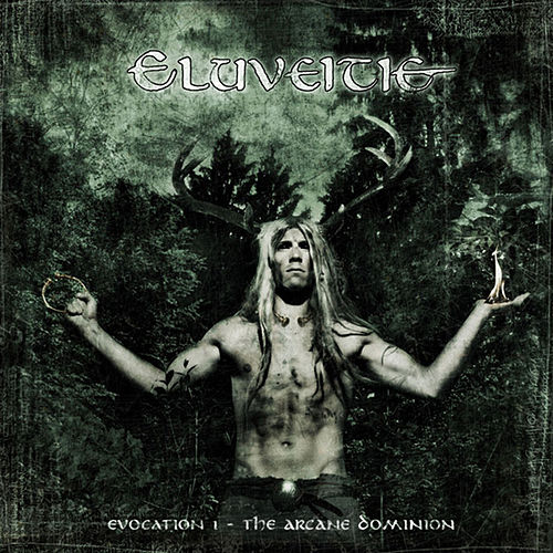 Play & Download Evocation I - The Arcane Dominion by Eluveitie | Napster