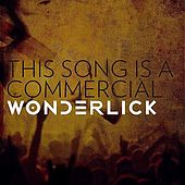 Play & Download This Song Is a Commercial by Wonderlick | Napster