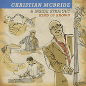Play & Download Kind of Brown by Christian McBride | Napster