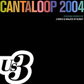 Play & Download Cantaloop 2004 EP by Us3 | Napster