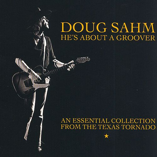 He's About a Groover: An Essential Collection Vol. 2 by Doug Sahm