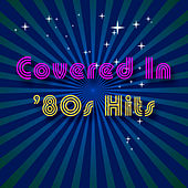 Play & Download Covered In '80s Hits by Various Artists | Napster