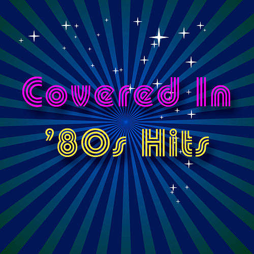 Covered In '80s Hits by Various Artists