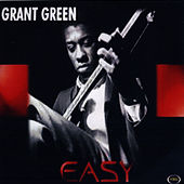 Play & Download Easy by Grant Green | Napster