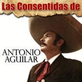 Las Consentidas de Antonio Aguilar by Antonio Aguilar