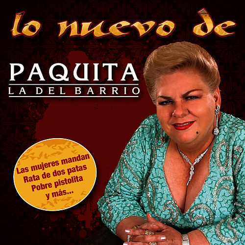 Play & Download Lo Nuevo de Paquita La Del Barrio by Paquita La Del Barrio | Napster