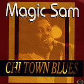 Chi Town Blues by Magic Sam