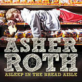Asleep In The Bread Aisle by Asher Roth