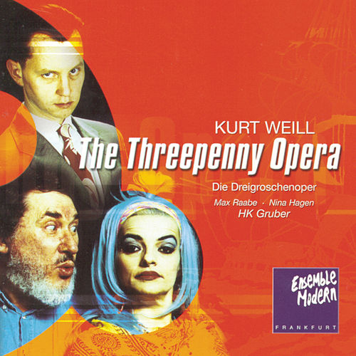 Play & Download Kurt Weill: Die Dreigroschenoper by Various Artists | Napster