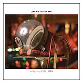 Play & Download Lost In Space Vol. 1 (1993-2002) by Laika | Napster