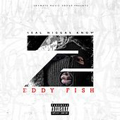 Real Niggas Know 2 by Eddy Fish