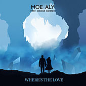 Where's The Love ft. Oscar Corney by Moe Aly