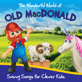 The Wonderful World of Old MacDonald - Savvy Songs for Clever Kids by The Starbugs