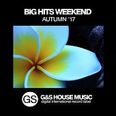 Big Hits Weekend - Autumn '17 by Various Artists
