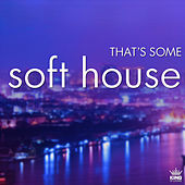 That's Some Soft House by Various Artists