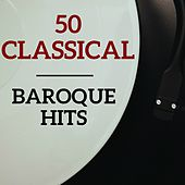 50 Baroque Hits by Various Artists