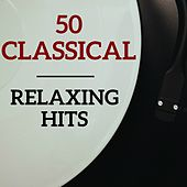 50 Classical Relaxing Hits by Various Artists