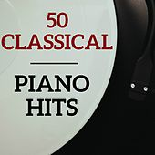 50 Classical Piano Hits by Various Artists