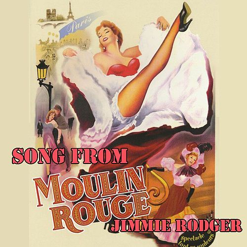 Song from Moulin Rouge by Jimmie Rodgers