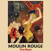 Moulin Rouge by Tino Rossi
