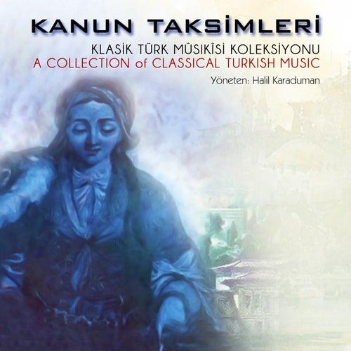 Kanun Taksimleri (Klasik Türk Mûsıkîsi Koleksiyonu) by Halil Karaduman