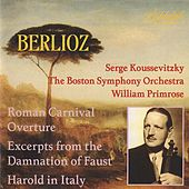 Koussevitzky Conducts Berlioz -- Harold in Italy -- William Primrose, Boston Symphony Orchestra by Various Artists