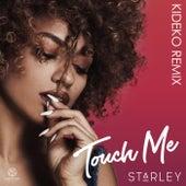 Touch Me (Kideko Remix) von Starley