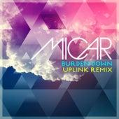 Burden Down (Uplink Remix) by Micar