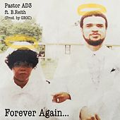 Forever Again (feat. B.Reith) by Pastor AD3 Thi'sl