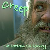 Creep by Christian Calloway