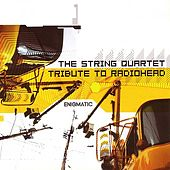 The String Quartet Tribute To Radiohead... by Various Artists