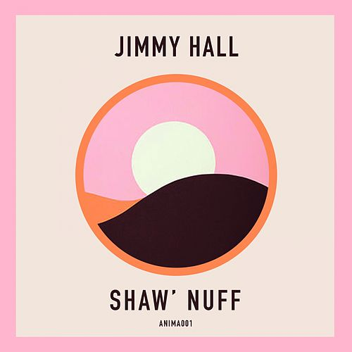 Shaw' Nuff - Single by Jimmy Hall