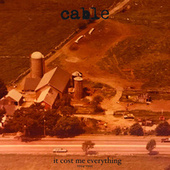 It Cost Me Everything 1994-1995 by Cable