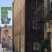 Bullet Train/Run Silent by Memphis Radio Kings