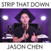 Strip That Down by Jason Chen