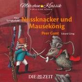 Nussknacker und Mausekönig und Peer Gynt mit Musik von Peter Tschaikowski und Edvard Grieg (Hörspiel von Die ZEIT-Edition