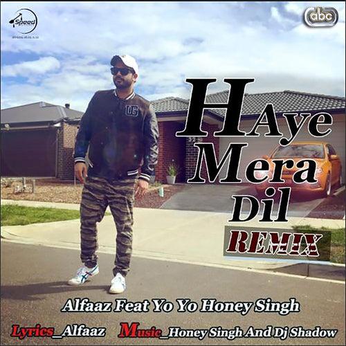 Haye Mera Dil Remix by Alfaaz