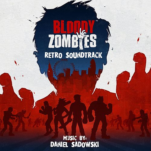 Bloody Zombies (Original Game Soundtrack) by Daniel Sadowski