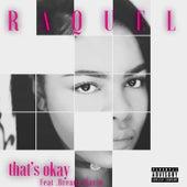 Thats Okay (feat. Breana Marin) by Raquel