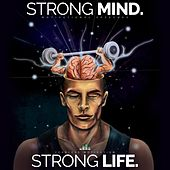 Strong Mind Strong Life (Motivational Speeches) by Fearless Motivation