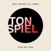 Give Me Love (feat. Sahbi) by Big Leon Brooks