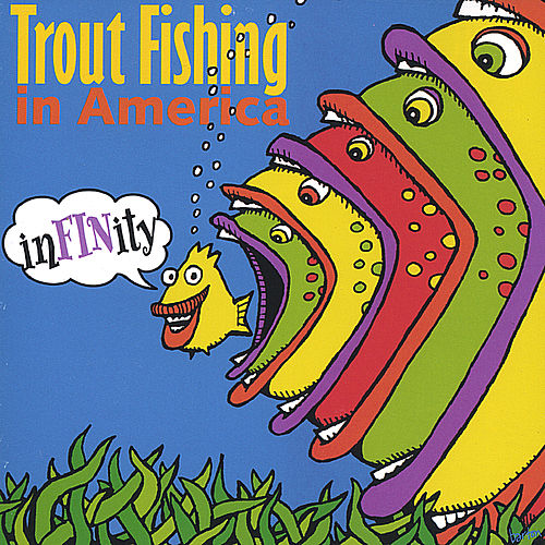 Play & Download InFINity by Trout Fishing In America   Napster