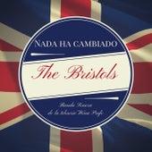 Nada Ha Cambiado (Banda Sonora de la Teleserie 'Wena Profe') by The Bristols